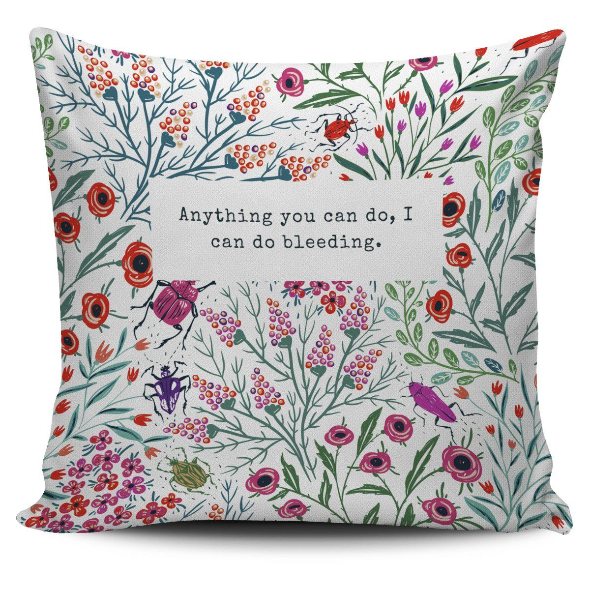 """Anything you can do."" Pillow Cover"