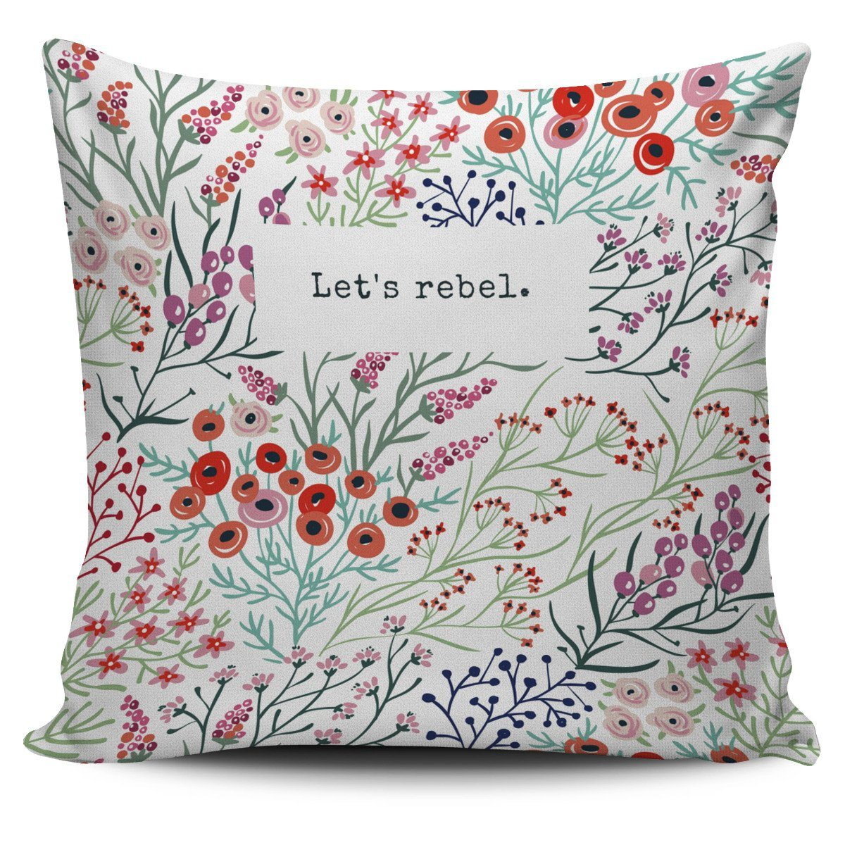 """Let's rebel."" Pillow Cover"