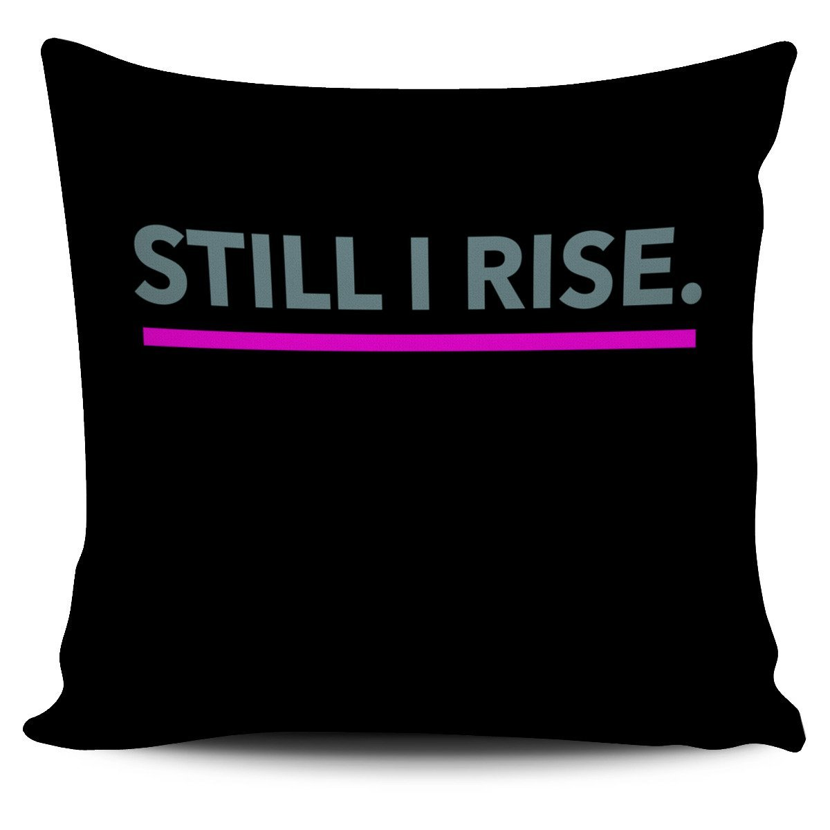 """Still I rise."" Pillow Cover"