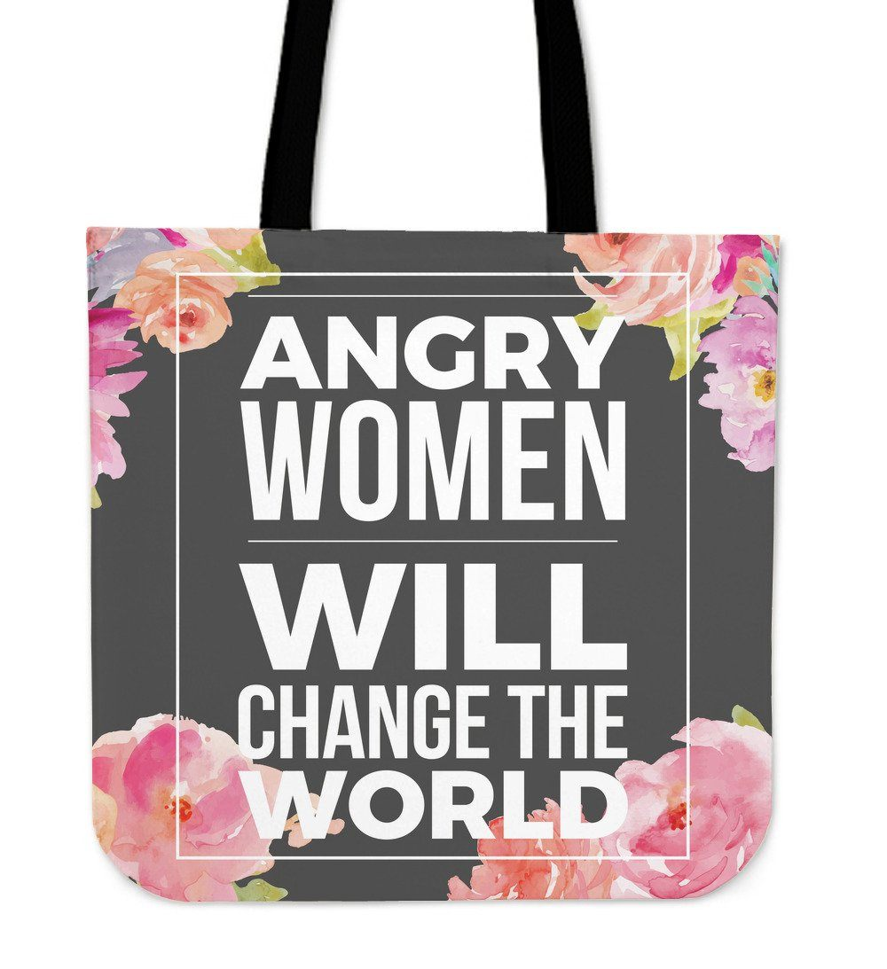 """Angry women will change the world."" Tote"