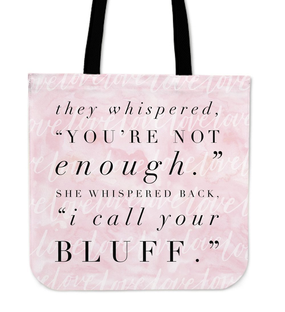 """I call your bluff."" Tote"