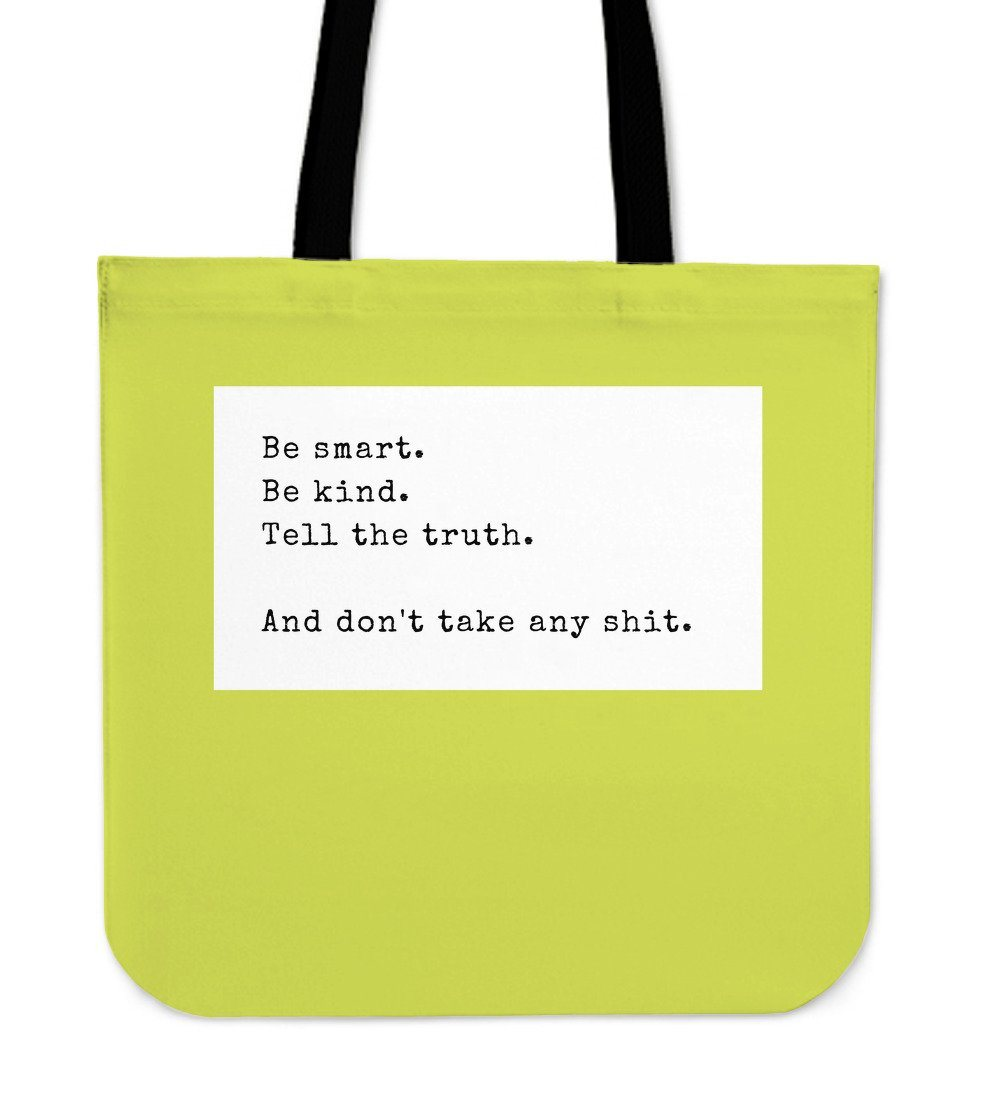 """And don't take any shit."" Tote"