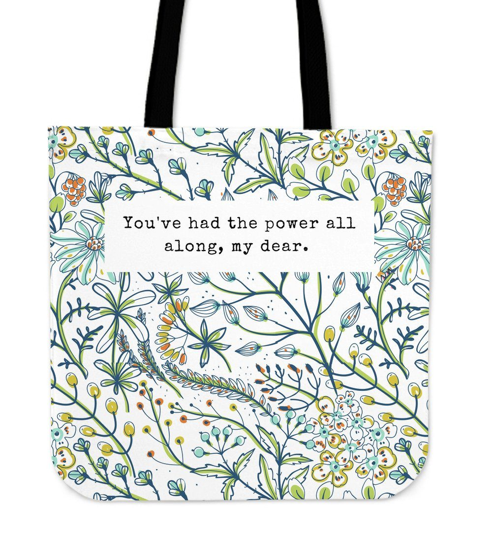 """You've had the power all along, my dear."" Tote"