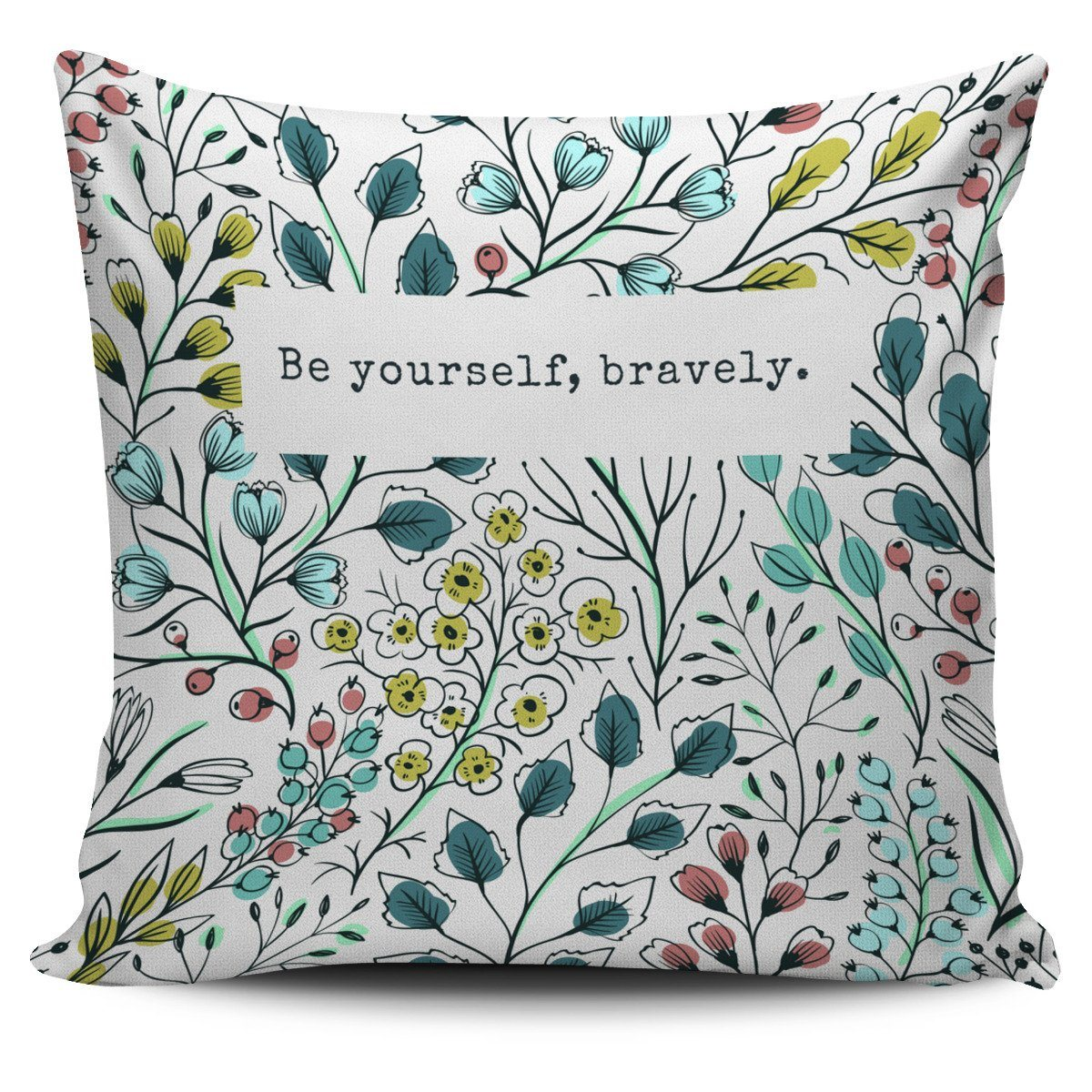 """Be yourself, bravely."" Pillow Cover"