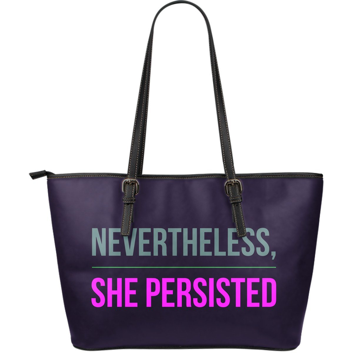 """Nevertheless, she persisted."" Vegan Leather Bag"