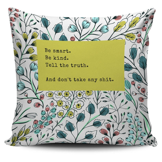 """And don't take any shit."" Pillow Cover"