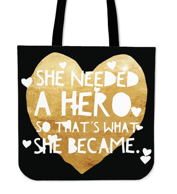 """She needed a hero, so that's what she became."" Tote"