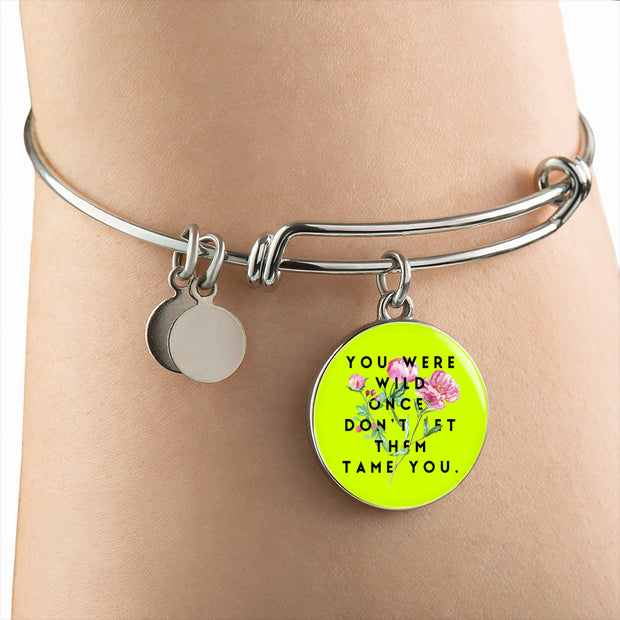 """Don't let them tame you."" Luxury Bangle / Necklace - Neon"