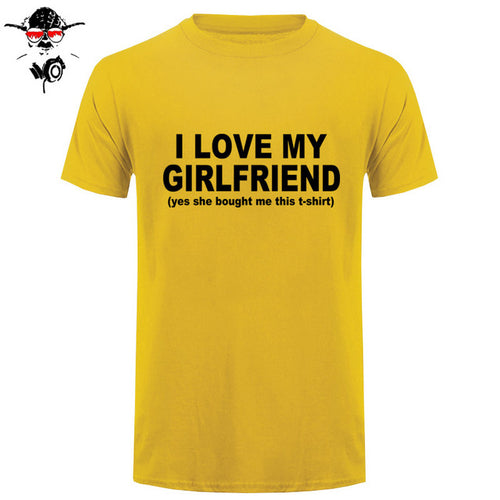 I LOVE MY GIRLFRIEND (YES SHE BOUGHT ME THIS T SHIRT) FUNNY T SHIRTS
