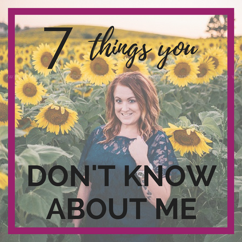 7 Things You Don't Know About Me