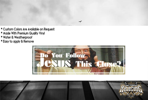 JDM SLAP DO YOU FOLLOW JESUS THIS CLOSE JDM STICKER FUN CAR STICKER[XRACING]#232