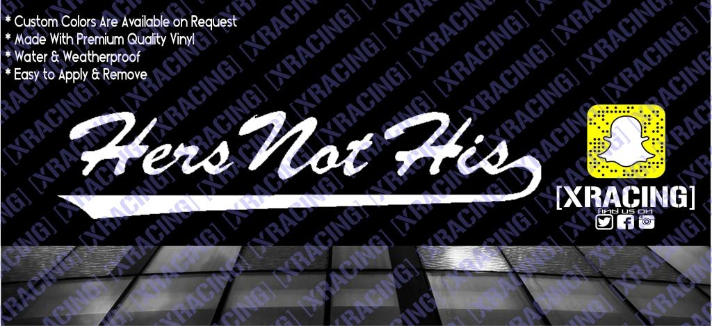 JDM STICKER HER'S NOT IS HIS FUNNY CAR STICKER DECAL [XRACING] #!