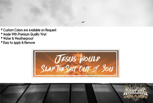 JDM SLAP JESUS WOULD SLAP THE SH*T OUT JDM STICKER FUN CAR STICKER [XRACING]#221