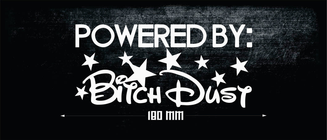 POWERED BY B*TCH DUST FUNNY CAR STICKER DECAL [XRACING] #318