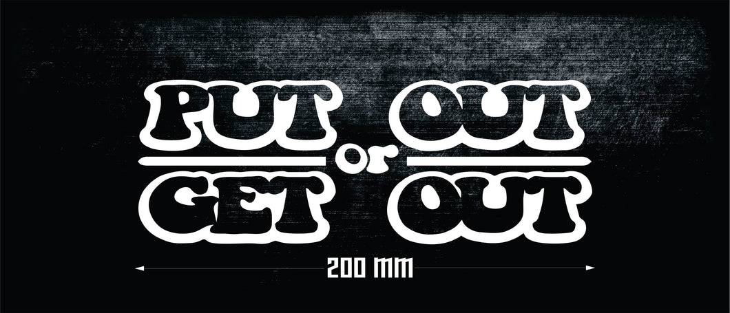 PUT OUT OR GET OUT FUNNY DRIFT CAR STICKER [XRACING]  #212