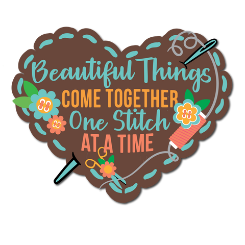 Beautiful Things Come Together One Stitch At A Time Sewing Patch