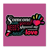 Someone-with-special-needs-showed-me-real-love Patch