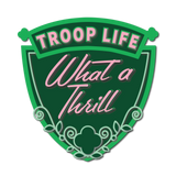 Troop Life, What a Thrill Patch