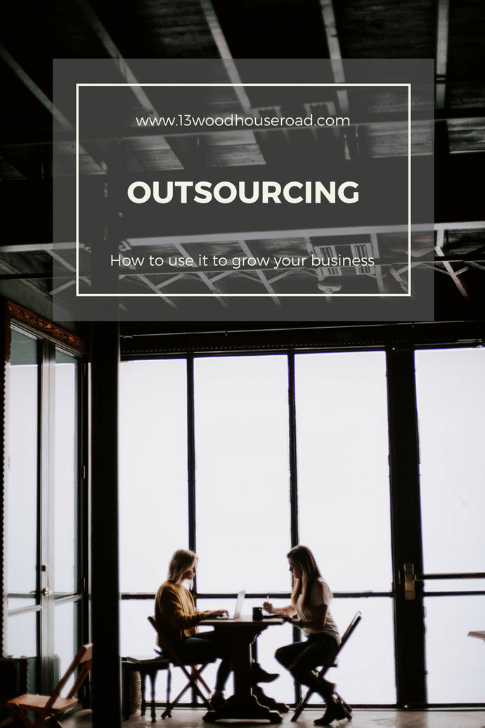 Outsourcing : How to use it to grow your business