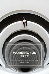Working for free : When is it okay and when it is not