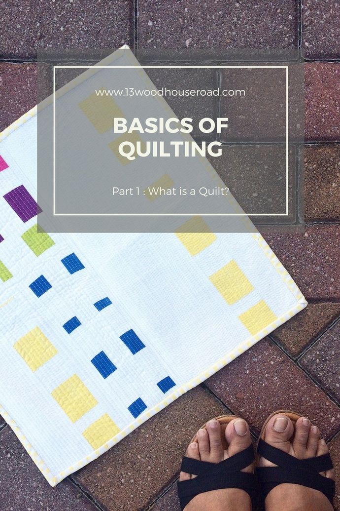 Basics of Quilting : 01 What is a quilt?