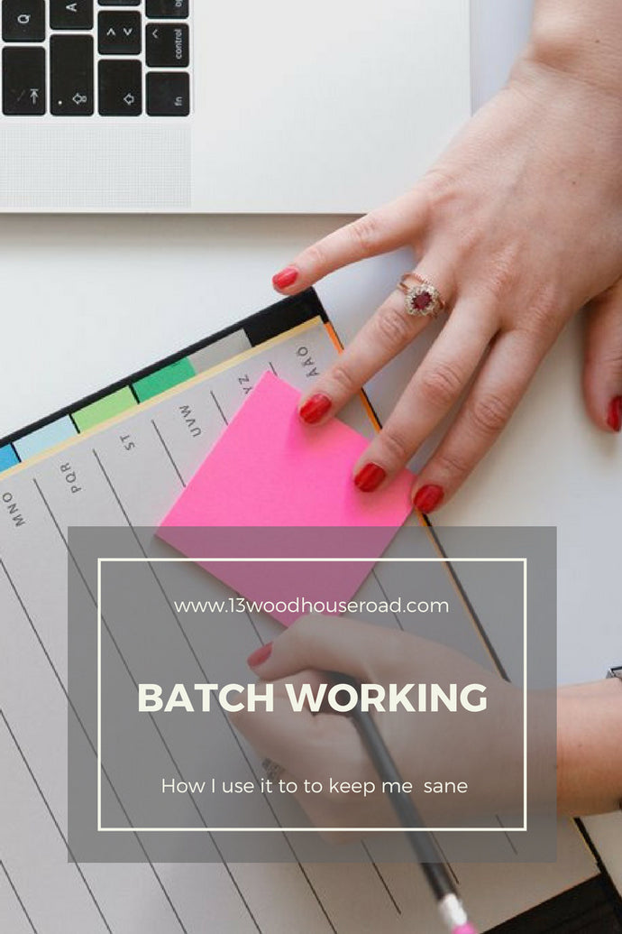 Batch Working : How I use it to keep me sane