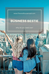 Business Bestie : Why do you need one?