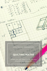 Quilting Math : Where do you need it and why should you not be scared of it