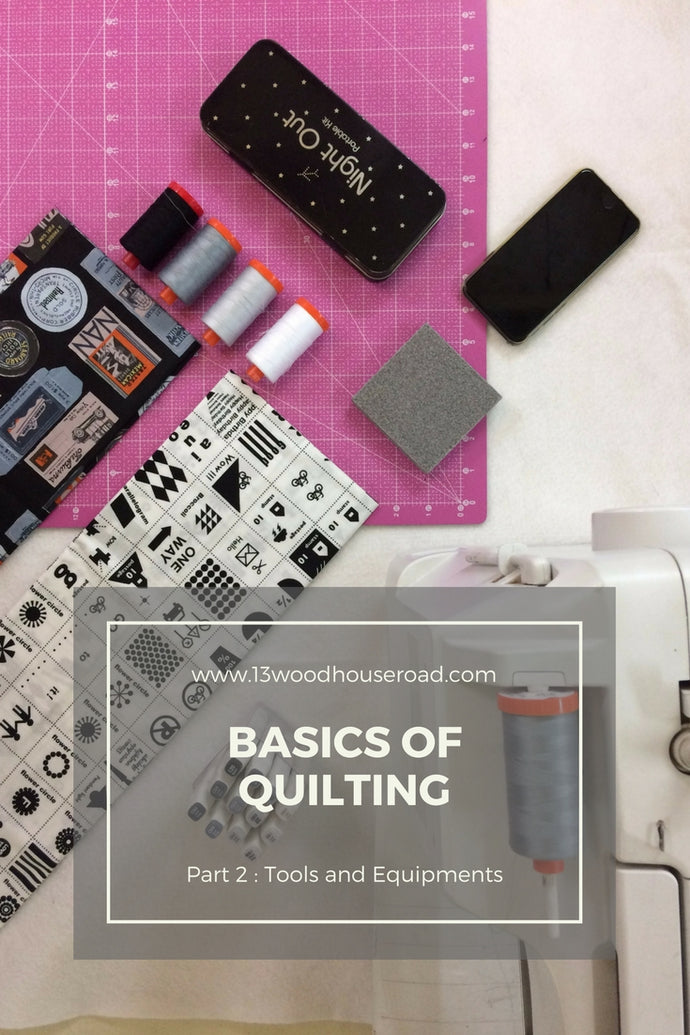 Basics of Quilting : 02 Tools and Equipments