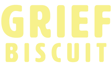 Grief Biscuit