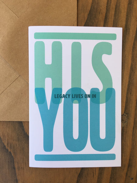 His Legacy Lives On In You Sympathy Card | Single Card