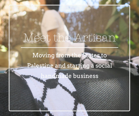 Meet Sarab: The story of moving back from the States to Palestine and starting a handmade business.