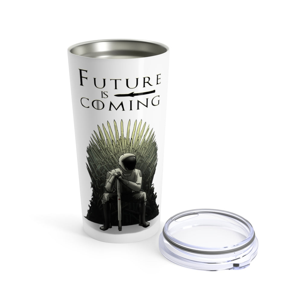 Future is Coming Tumbler 20oz