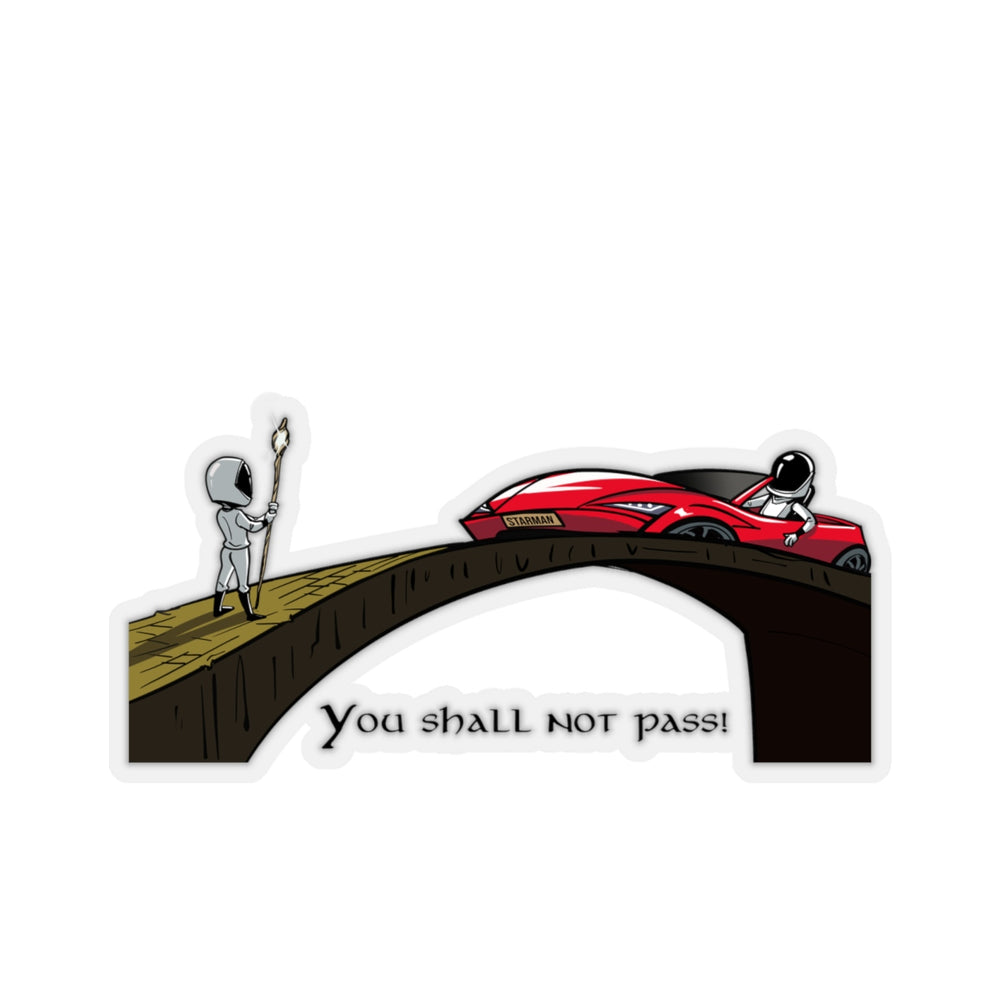 You shall not pass Sticker - SpaceX Fanstore