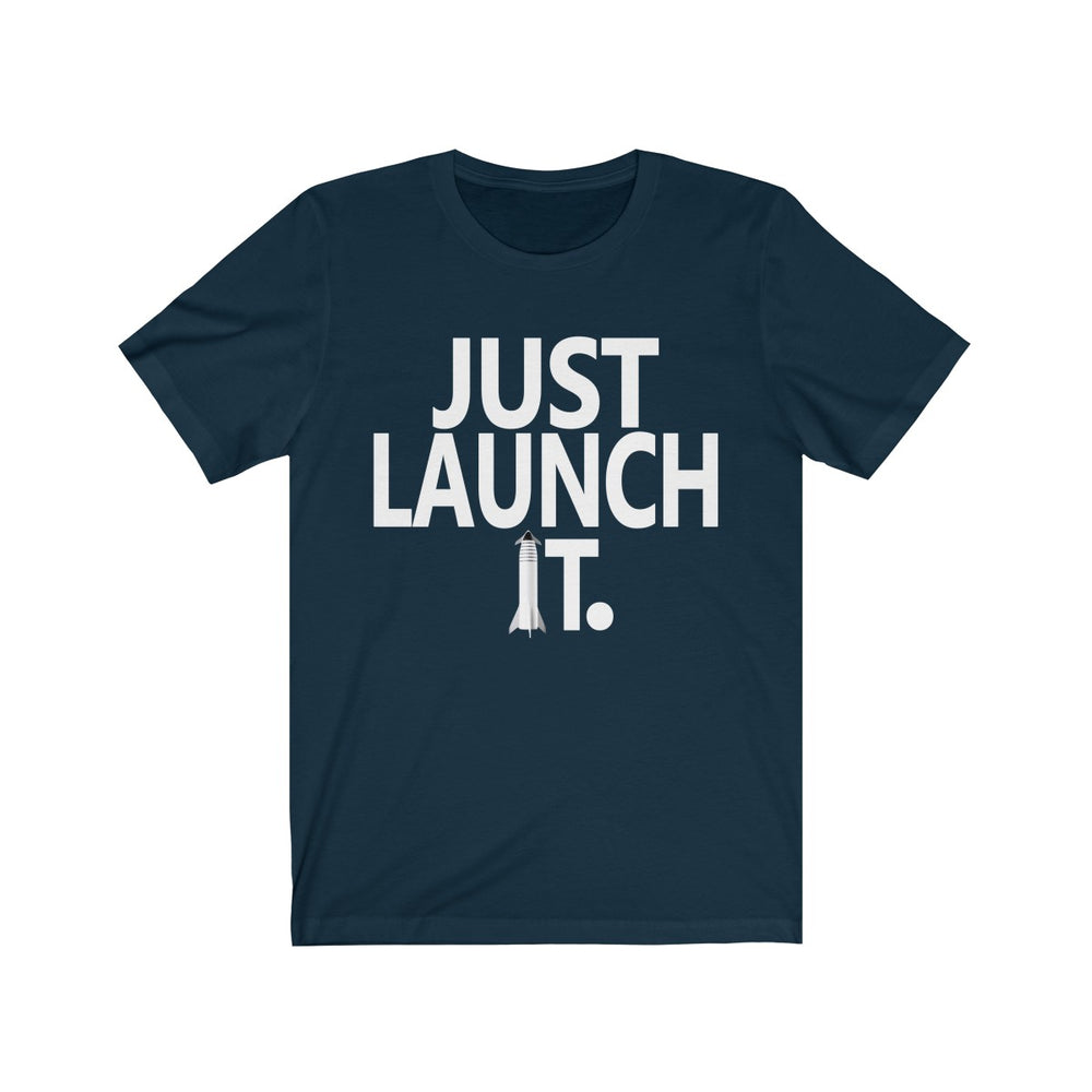 Just Launch It T-Shirt - SpaceX Fanstore
