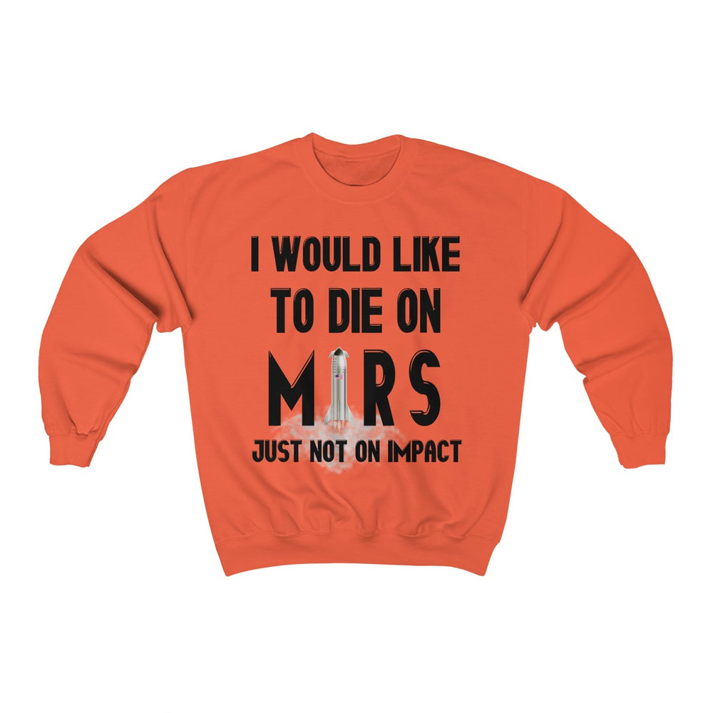 Die on Mars Sweatshirt