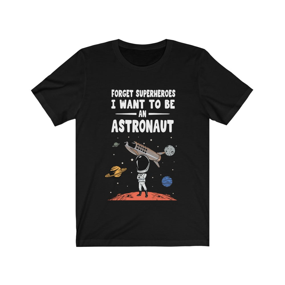 Forget Superheroes T-shirt - SpaceX Fanstore