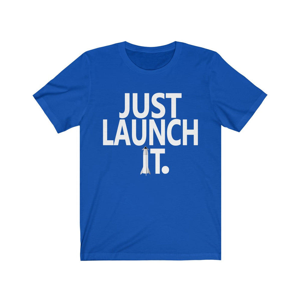 Just Launch It T-Shirt