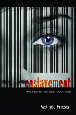 One Bright Future series (Book 1): Enslavement by Melinda Friesen