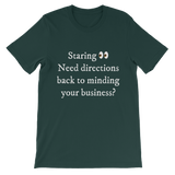 """Staring? Need directions"" Unisex short sleeve t-shirt"
