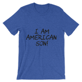 """I Am American, Son!"" Unisex short sleeve t-shirt"
