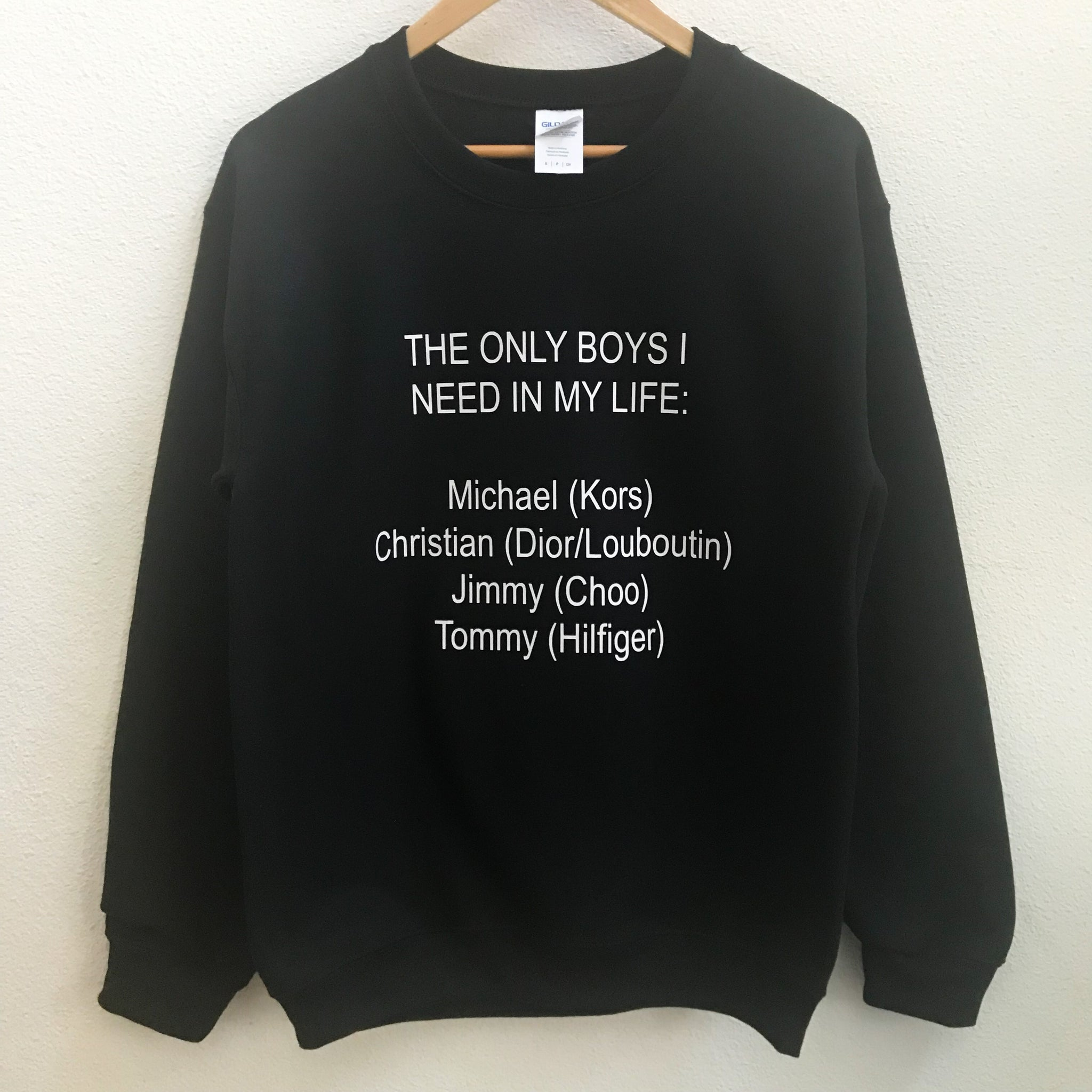 The Only Boys I Need Are Designer Boys Sweatshirt