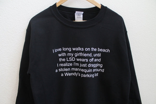I Love Long Walks On The Beach Until The LSD Wears Off Sweatshirt