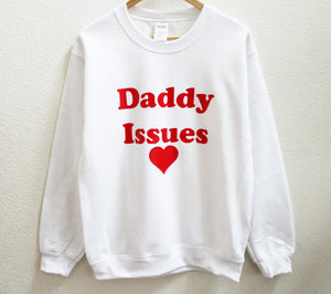 Daddy Issues Sweatshirt