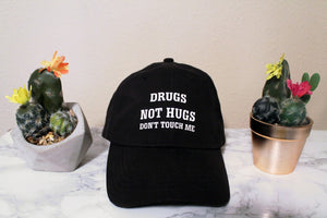 Drugs Not Hugs Don't Touch Me Baseball Hat