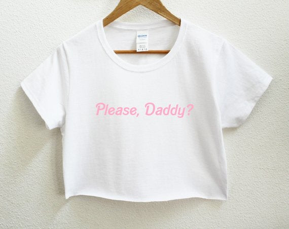 Please, Daddy? Crop Shirt