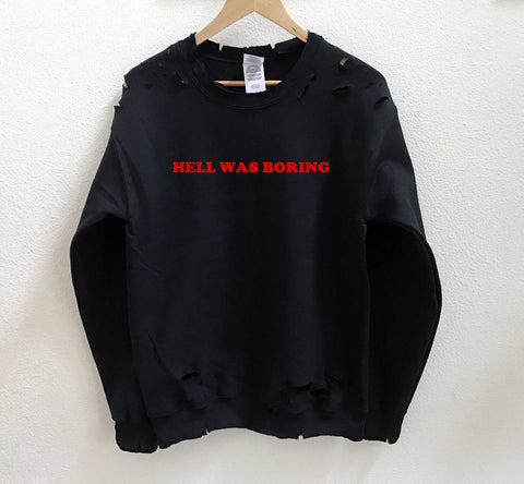 Hell Was Boring Distressed Sweatshirt