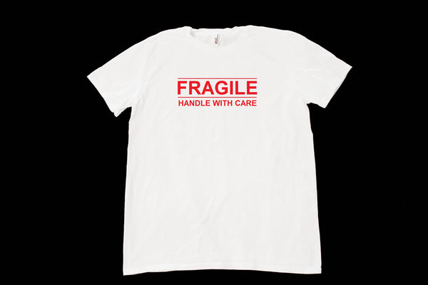 Fragile Handle With Care Unisex T-Shirt XS-5XL