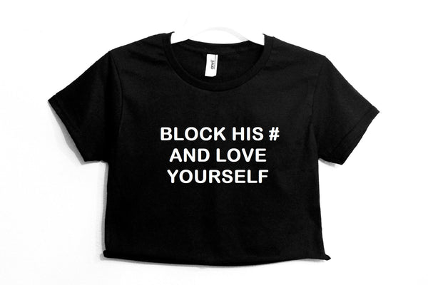 Block His # And Love Yourself Crop Shirt