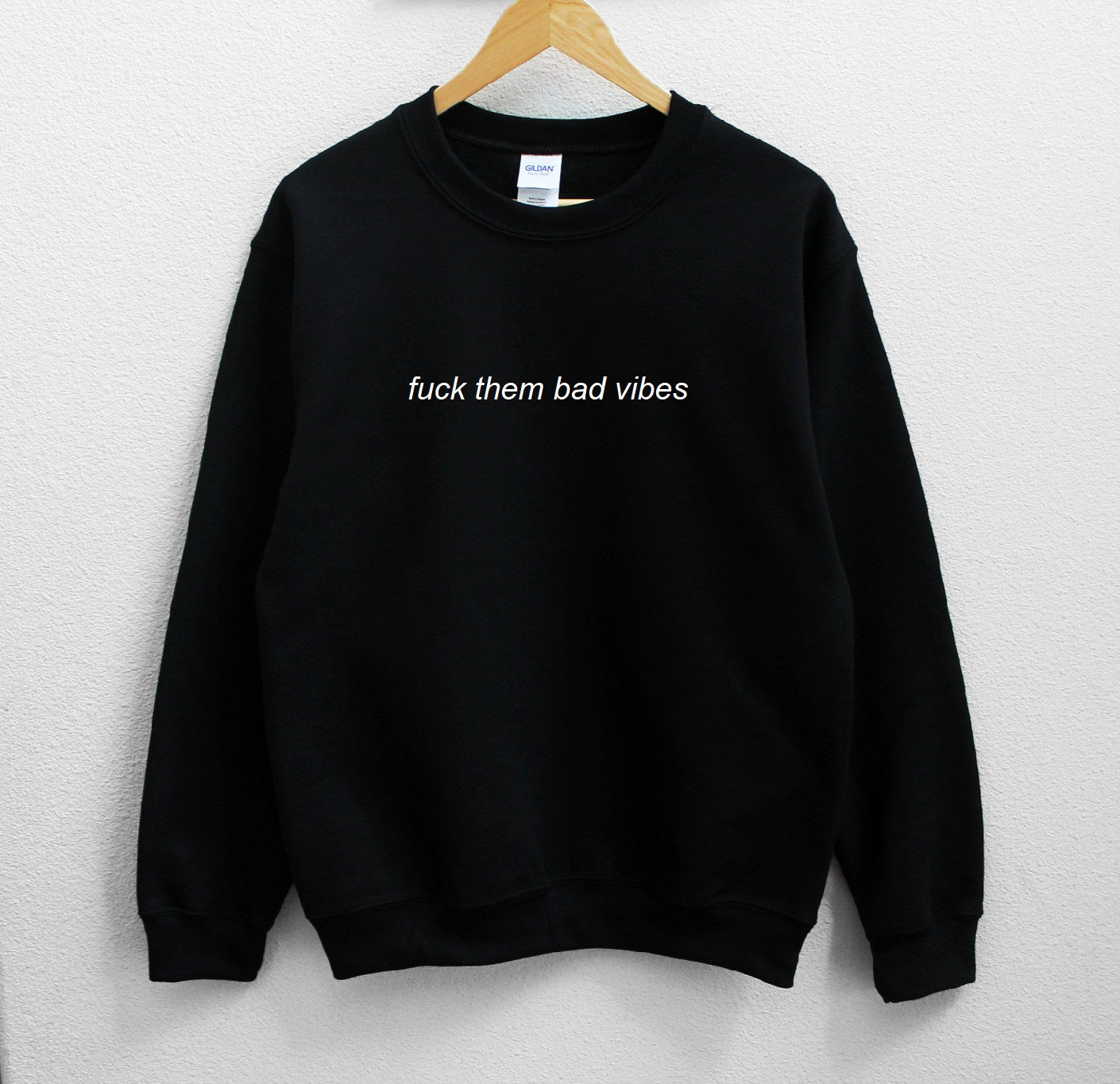Fuck Them Bad Vibes Sweatshirt